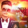 Ryaan Ft.Myssah - Duniya Nay Mujhe Roka - The Fire