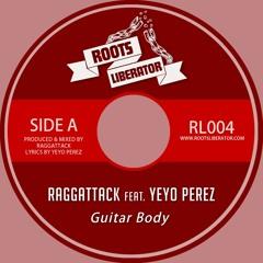 Raggattack Ft Yeyo Perez  - Guitar Body - RL004