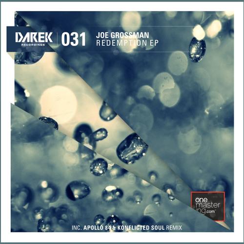 Joe Grossman - Redemption EP w/ Apollo 84 & Konflicted Soul RMX [DRK031]