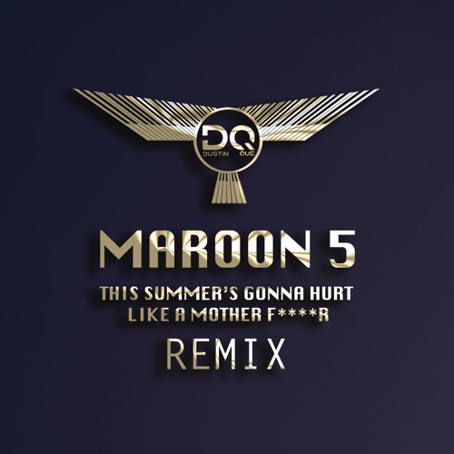 Maroon 5 this summer's gonna hurt like a motherfucker (official.