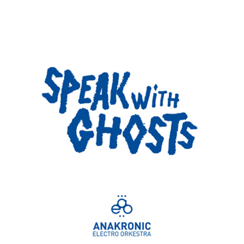 Speak With Ghosts