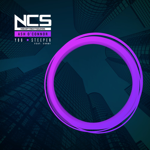 Song No Need Download: Ash O'Connor & Curbi - Steeper [NCS Release] By NCS