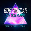 Bob Sinclar - Sea Lion Woman (Alex Dejota Remix)