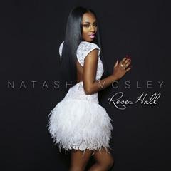 Natasha Mosley- Love Me Later