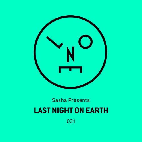 Sasha Presents Last Night On Earth - 001 (May 2015)