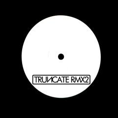 Truncate - Modify (Dustin Zahn Remix)