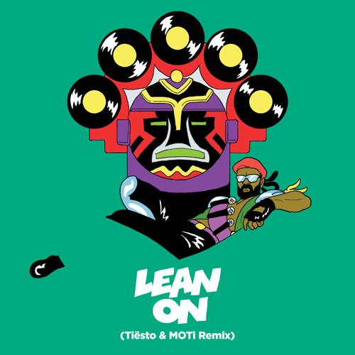Major Lazer & DJ Snake - Lean On (feat. MØ) (Tiësto & MOTi Remix)