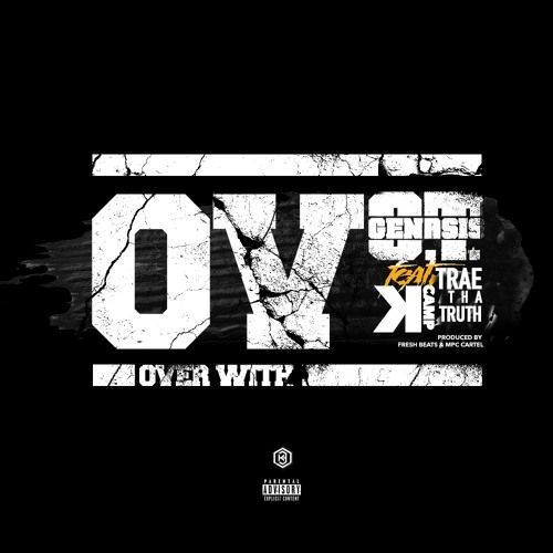 OT Genasis ft. Trae Tha Truth & KCamp - O.V. (It's Over)