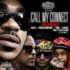 Call My Connect Reloaded ft French Montana, Max B, Vinny Chase and T. Bird Prod By: SOSE Platinum