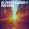 DJ Fresh & Adam F – Believer (Vindiesel Mashup)