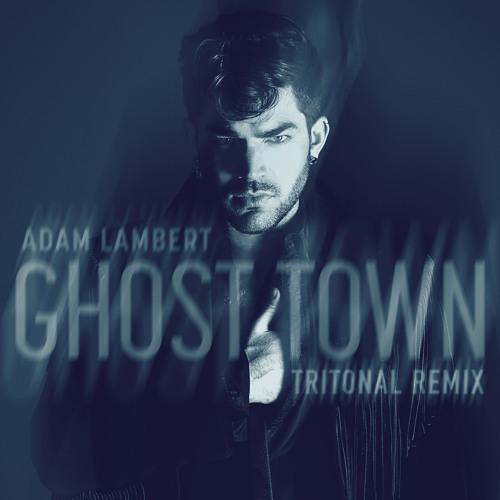 Adam Lambert - Ghost Town (Tritonal Remix)