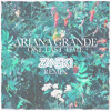 Ariana Grande One Last Time Zanski Remix Mp3