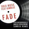 Solu Music feat Kimblee - Fade (Glen Horsborough & Marcus Wedgewood Sunrise Remix)