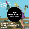 Anton Liss feat. SevenEver - Axes  - OUT NOW!!!