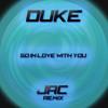 Duke - So In Love With U (JAC Remix)