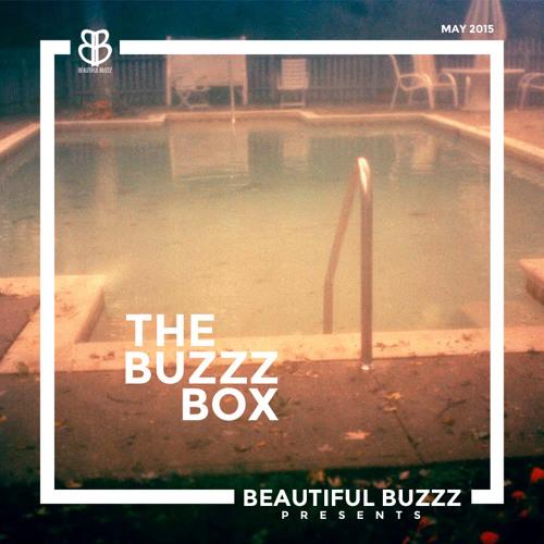 The Buzzz Box Playlist   May 2015