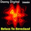 Danny Digital - Return To Neverland