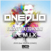 I Want You to Know (feat.Selena Gomez) (ONEDUO REMIX)