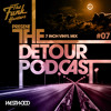 The Funk Hunters Present: The Detour Podcast #07