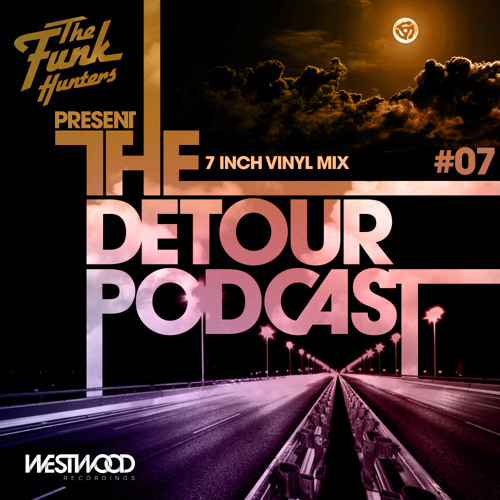 "The Funk Hunters Present: The Detour Podcast #07"" Vinyl Mix"