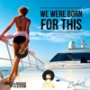 We Were Born For This - Exclusif Set By Ricardo Pazos