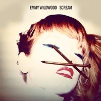 Emmy WIldwood - Scream