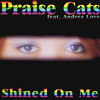 Praise Cats feat. Andrea Love - Shined On Me (Brent Anthony & Osca Deep Remix)