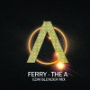 Ferry - The A (EDM Blender Mix)FREE DOWNLOAD *DJ BL3ND Freak Show 22*