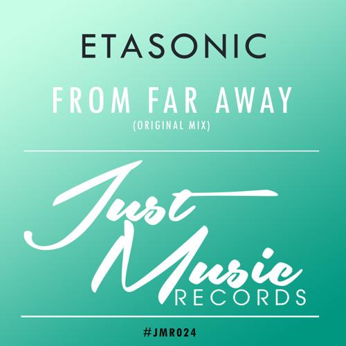 Etasonic - From Far Away (Original Mix)OUT NOW ..!!