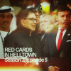 Download Red Cards in Helltown : Season 2, Episode 5 Mp3