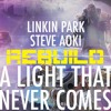 [REBUILD W.I.P] Linkin Park And Steve Aoki - A Light That Never Comes (ToXic Inside Remix)