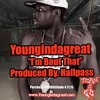 """Youngin Da Great """"I'm Bout That""""(Produced By Hall Pass)"""