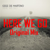gigi de martino   here we go original mix
