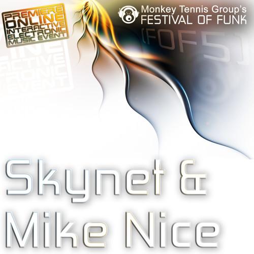 Skynet & Mike Nice - Festival of Funk 5 Exclusive