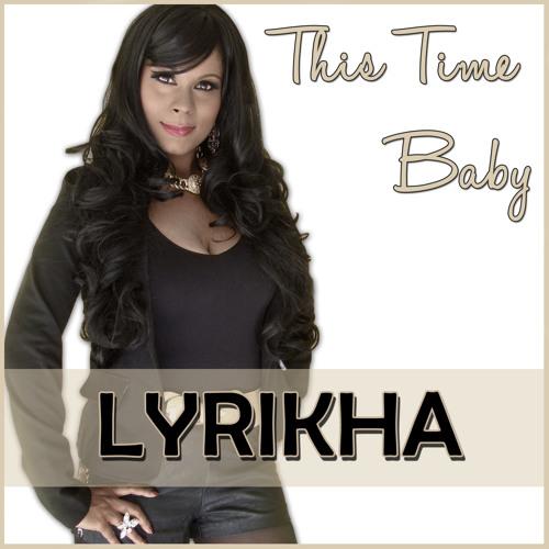 "Lyrikha and ""This Time Baby"""