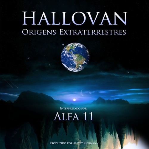 Hallovan: Origens Extraterrestres