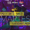 Ñejo ft. 24 & Mr. D Martes (Tuesday Remix)