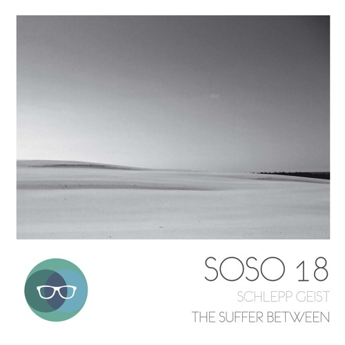 Schlepp Geist - The Suffer Between (Release Date: June 5th on SOSO)