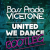 Vicetone - United We Dance (Bass Prada's BOOTLEG)