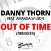 Danny Thorn feat. Amanda Wilson - Out Of Time (Martin Eriksson Remix)