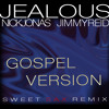 Jealous-Nick Jonas- Gospel (SWEET SAX REMIX)