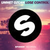 Ummet Ozcan - Lose Control (Original Mix)