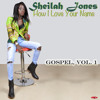 Download SHEILAH JONES - How I Love Your Name Mp3