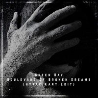 Green Day Boulevard of Broken Dreams (Aytac Kart Remix) Artwork