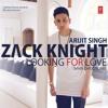 Looking For Love - Zack Knight - ft - Arijit Singh