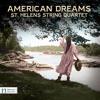 Saint Helens String Quartet - AMERICAN DREAMS