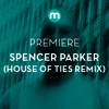 Premiere: Spencer Parker 'Rights For Men' (House Of Ties remix)