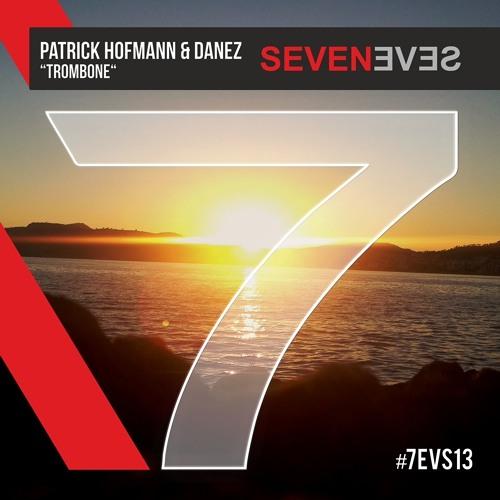 Patrick Hofmann & Danez - Trombone (7EVS13)