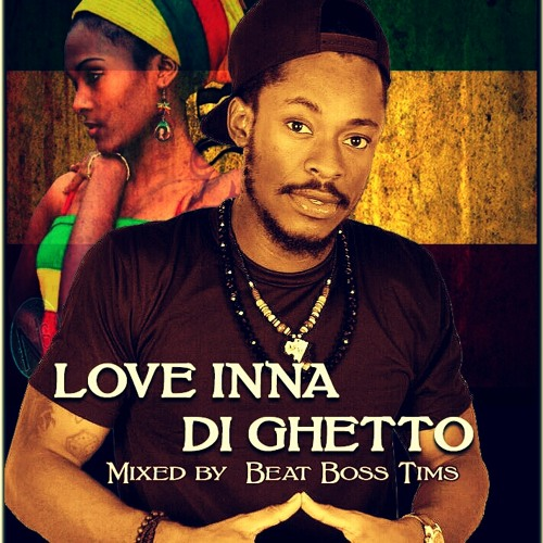Love Inna Di Ghetto_Mixed By Beat Boss Tims