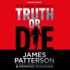 Truth Or Die by James Patterson & Howard Roughan (Audiobook Extract) read by Edoardo Ballerini